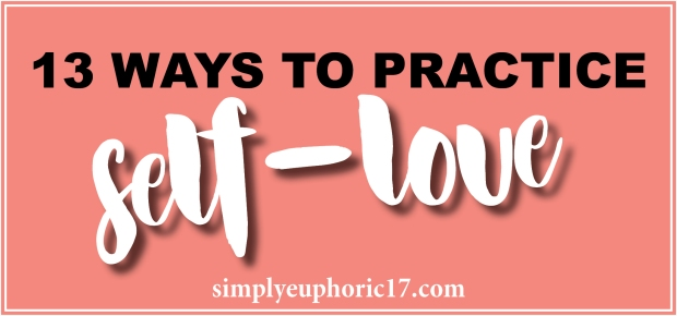 13 Ways to Practice Self Love